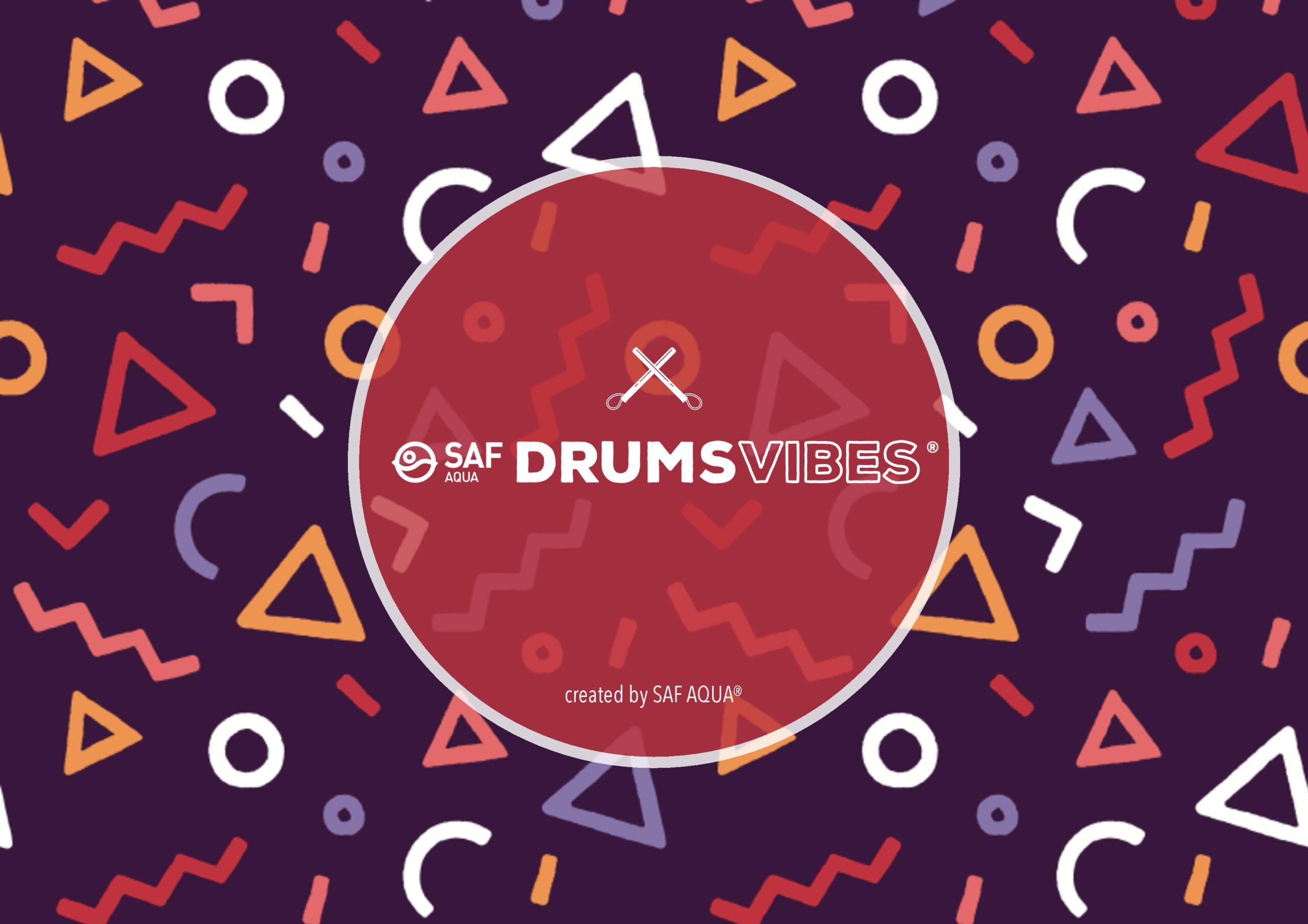 SAF AQUA Drums Vibes®