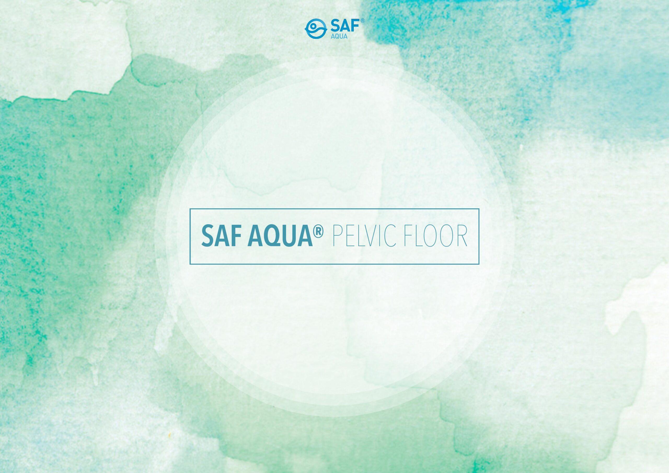 SAF AQUA Pelvic Floor
